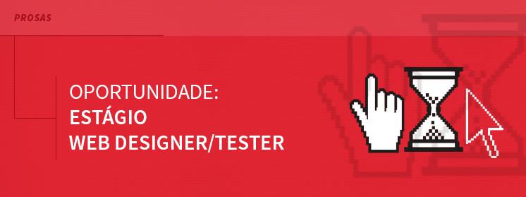 Oportunidade de estágio WebDesigner/Tester