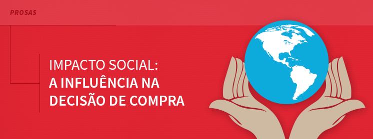 Impacto Social:  A influência na decisão de compra