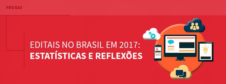 Editais no Brasil em 2017: estatísticas e reflexões