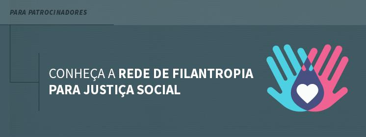 Conheça a Rede de Filantropia para Justiça Social