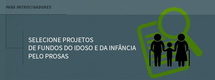 Selecione projetos de Fundos do Idoso e da Infância pelo Prosas