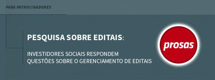 Pesquisa sobre editais: Investidores sociais respondem questões sobre o gerenciamento de editais