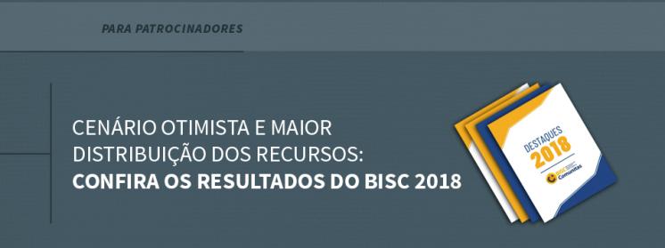 Cenário otimista e maior distribuição dos recursos: Confira os resultados do BISC 2018