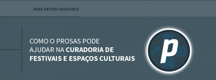Como o Prosas pode ajudar na curadoria de festivais e espaços culturais?