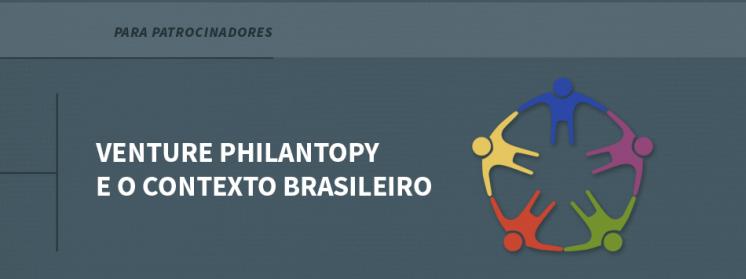 Venture Philantopy e o contexto brasileiro