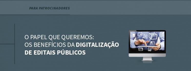 O papel que queremos: os benefícios da digitalização de editais públicos