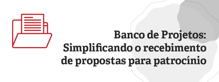 Banco de projetos: como organizar o fluxo de recebimento de propostas de patrocínio ao longo do ano