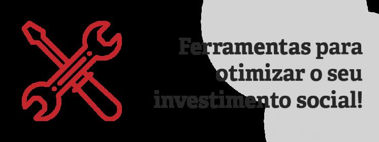 8 ferramentas para facilitar o investimento social da sua empresa