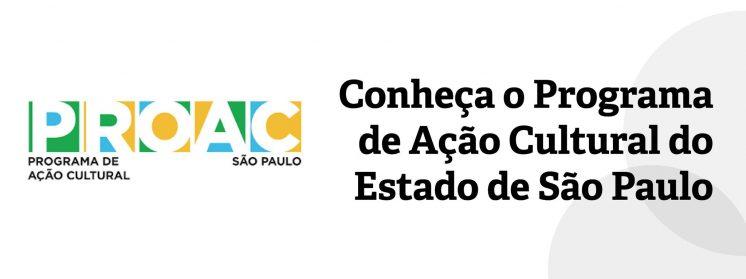 ProAC simplificado: Conheça o Programa de Ação Cultural do Estado de São Paulo
