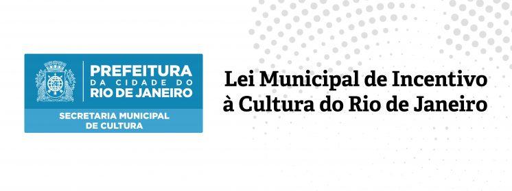 Conheça a Lei Municipal de Incentivo à Cultura do Rio de Janeiro: o maior Incentivo Fiscal Municipal de Cultura do Brasil